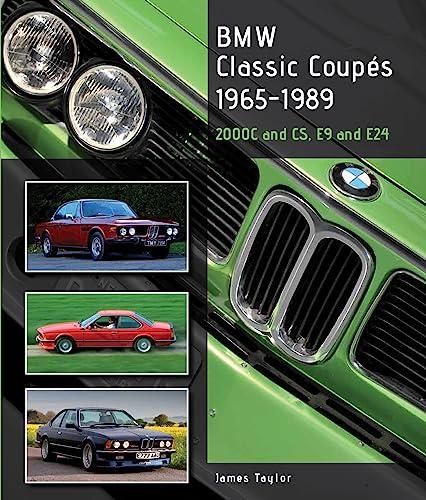 9781847978462: BMW Classic Coupes 1965-1989: 2000C and CS, E9 and E24 (Crowood Autoclassics)