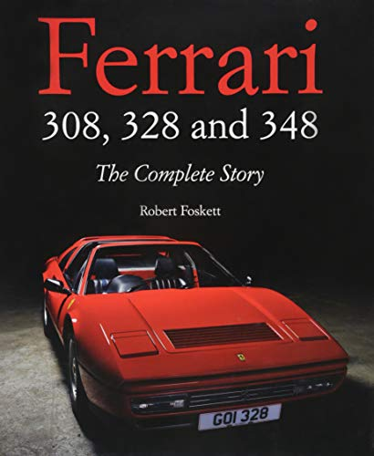 9781847978851: Ferrari 308, 328 and 348: The Complete Story