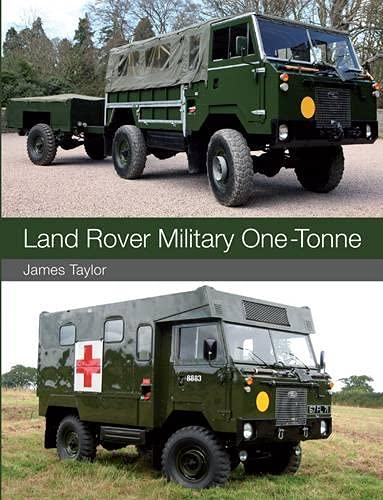 Land Rover Military One-Tonne: Taylor, James