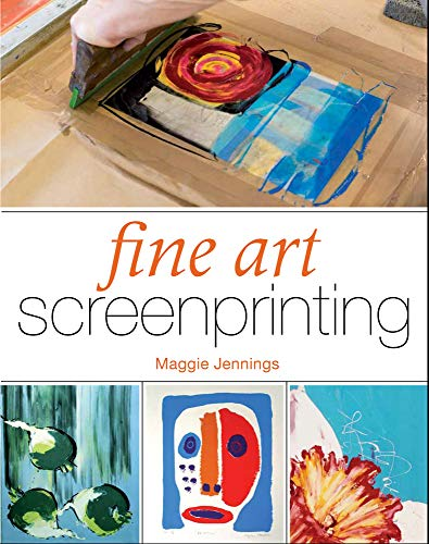 9781847979810: Fine Art Screenprinting
