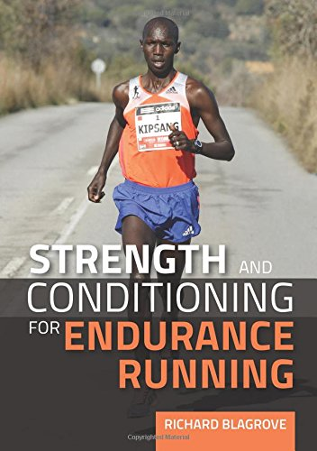 Strength and Conditioning for Endurance Running: Blagrove, Richard