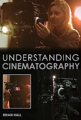 9781847979919: Understanding Cinematography