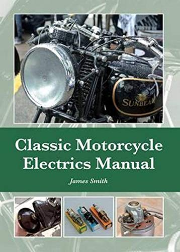 Classic Motorcycle Electrics Manual: Smith, James
