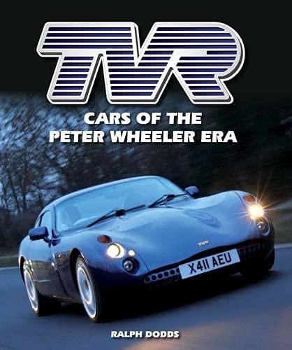 9781847979971: Tvr: Cars of the Peter Wheeler Era