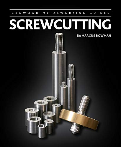 9781847979995: Screwcutting (Crowood Metalworking Guides)