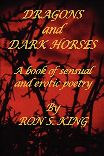 DRAGONS AND DARK HORSES (1847990096) by RON S. KING