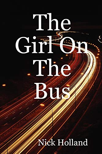 The Girl on the Bus: Holland, Nick