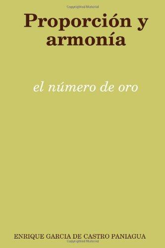 Proporcion Y Armonia: El Numero De Oro: Enrique Garcia De
