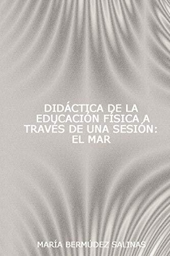Didactica De La Educacion Fisica a Traves: Maria Bermudez Salinas