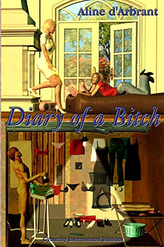 Diary of a Bitch (Paperback): Aline d Arbrant