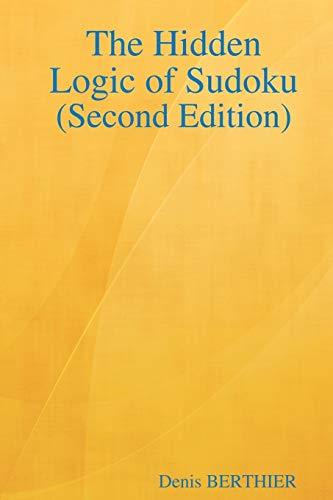 9781847992147: The Hidden Logic of Sudoku (Second Edition)
