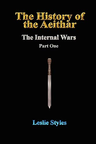 The History of the Aeithar - The Internal Wars - Part One: Leslie Styles