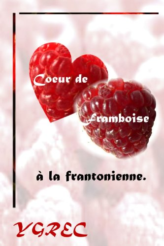 9781847995476: Coeur de Framboise à la frantonienne (French Edition)