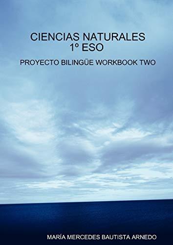 Ciencias Naturales 1 Eso Proyecto Bilingue Workbook Two: Mara Mercedes Bautista Arnedo