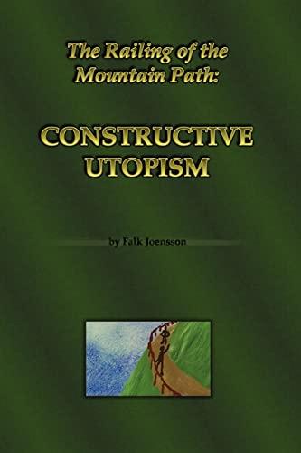 The Railing of the Mountain Path: Constructive Utopism: Falk Joensson