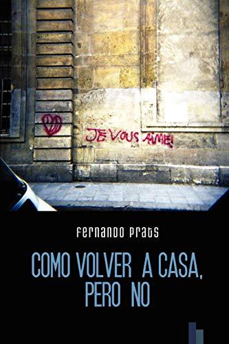 Como Volver a Casa, Pero No: Fernando Prats