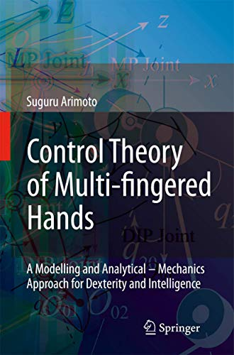 Control Theory of Multi-Fingered Hands: A Modelling and Analytical Mechanics Approach for Dexterity...
