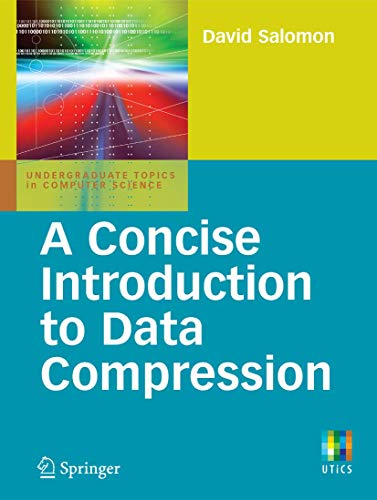 9781848000711: A Concise Introduction to Data Compression (Undergraduate Topics in Computer Science)