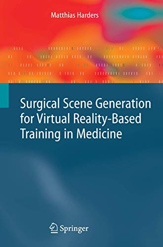 Surgical Scene Generation for Virtual Reality-Based Training in Medicine: Matthias Harders