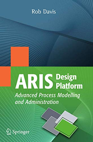 9781848001107: ARIS Design Platform: Advanced Process Modelling and Administration