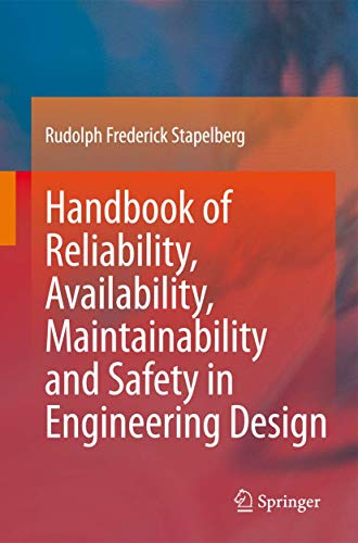Handbook of Reliability, Availability, Maintainability and Safety in Engineering Design (Hardback):...