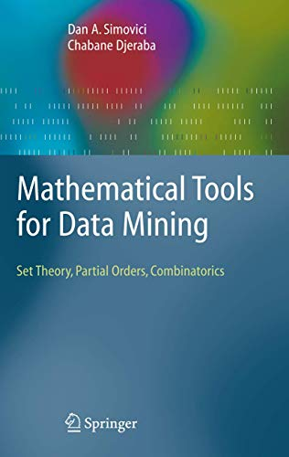 9781848002005: Mathematical Tools for Data Mining: Set Theory, Partial Orders, Combinatorics (Advanced Information and Knowledge Processing)