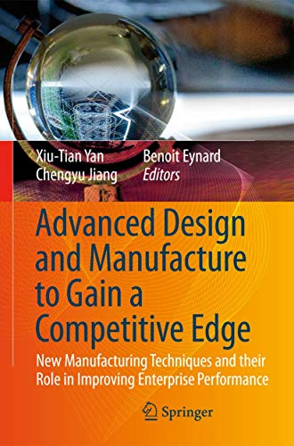 Advanced Design and Manufacture to Gain a Competitive Edge: v. 2: New Manufacturing Techniques and ...