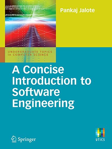 A Concise Introduction to Software Engineering (Undergraduate: Pankaj Jalote