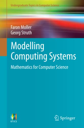 9781848003217: Modelling Computing Systems: Mathematics for Computer Science (Undergraduate Topics in Computer Science)