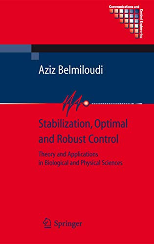 9781848003439: Stabilization, Optimal and Robust Control: Theory and Applications in Biological and Physical Sciences