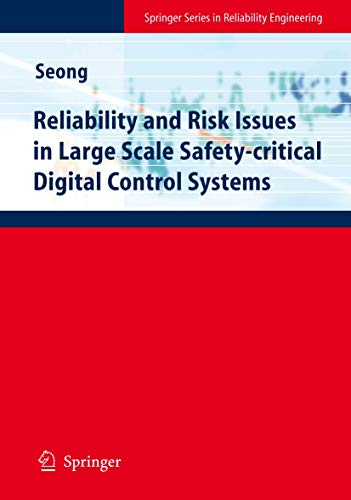 Reliability and Risk Issues in Large Scale Safety-critical Digital Control Systems: Poong Hyun ...
