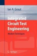 9781848004092: Integrated Circuit Test Engineering