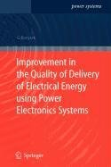 9781848005860: Improvement in the Quality of Delivery of Electrical Energy Using Power Electronics Systems
