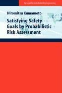 9781848005969: Satisfying Safety Goals by Probabilistic Risk Assessment
