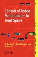 9781848008915: Control of Robot Manipulators in Joint Space