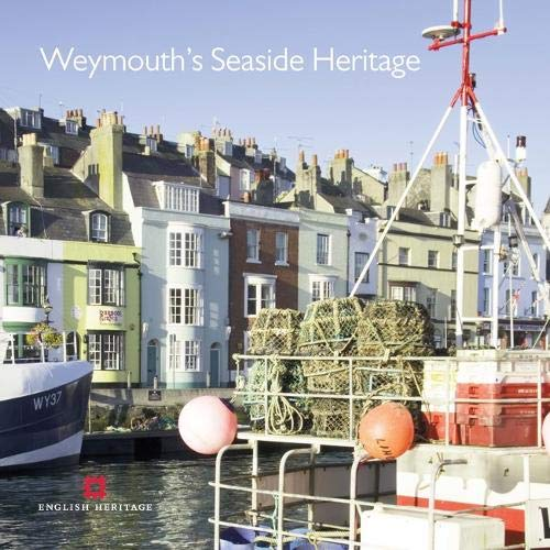 9781848020085: Weymouth's Seaside Heritage (Informed Conservation)