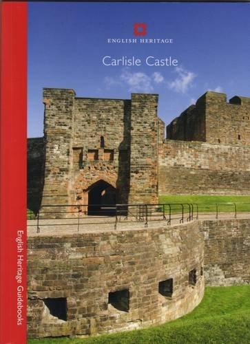 9781848020115: Carlisle Castle (English Heritage Guidebooks)