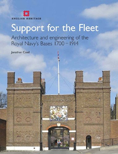 Support for the Fleet: Architecture and engineering of the Royal Navy's bases 1700-1914 (9781848020559) by Jonathan Coad