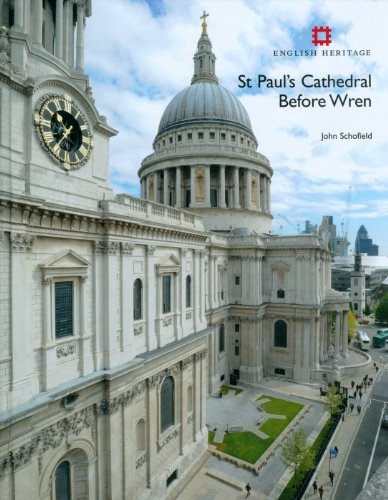 St Paul's Cathedral Before Wren: Schofield, John
