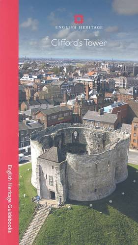 9781848020702: Clifford's Tower (English Heritage Guidebooks)