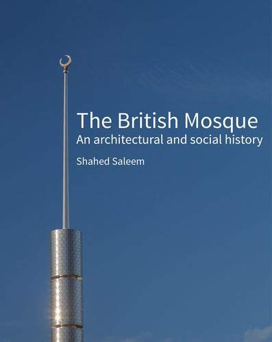 9781848020764: The British Mosque: An Architectural and Social History