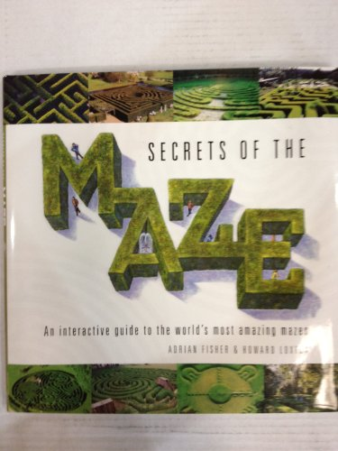 Secrets of the Maze: Fisher, H. Loxton' 'A.