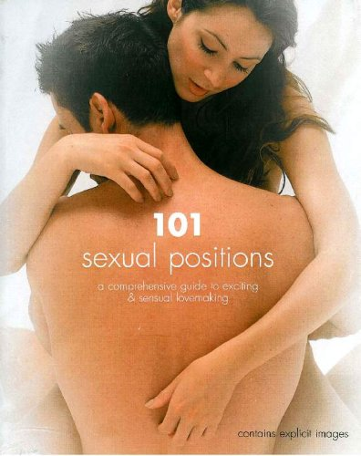 9781848040205: 101 Sexual Positions: A Comprehensive Guide to Exciting & Sensual Lovemaking