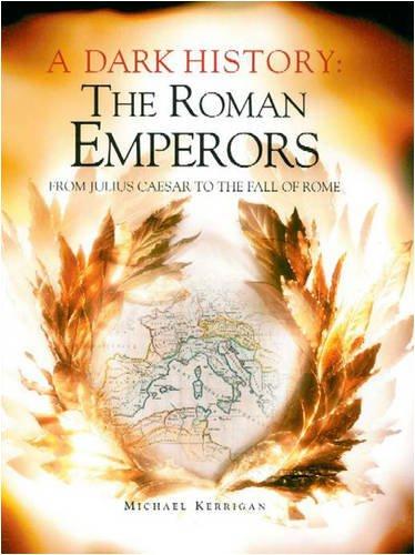 Roman Emperors: A Dark History (9781848040328) by M Kerrigan