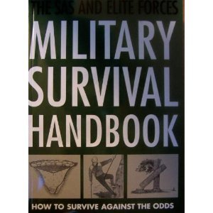 9781848040373: the sas and elite forces military survival handbook