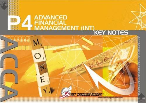 9781848080508: ACCA - P4 Advanced Financial Management (INT): Key Notes