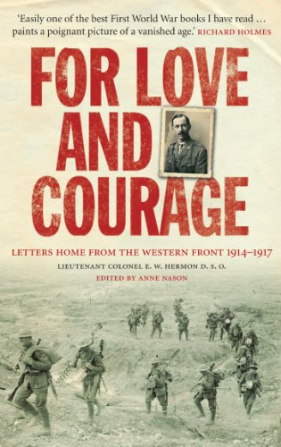 9781848090408: For Love and Courage: Letters Home from the Western Front 1914—1917
