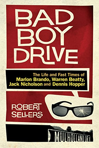 9781848091238: Bad Boy Drive: The Wild Lives and Fast Times of Marlon Brando, Dennis Hopper, Warren Beatty and Jack Nicholson: The Wild Life and Fast Times of Marlon ... Hopper, Warren Beatty and Jack Nicholson