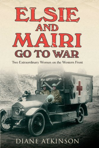 9781848091337: Elsie and Mairi Go to War: Two Extraordinary Women On the Western Front