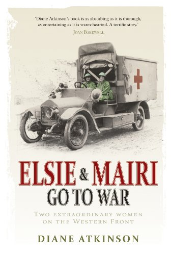 9781848091351: Elsie and Mairi Go to War: Two Extraordinary Women on the Western Front